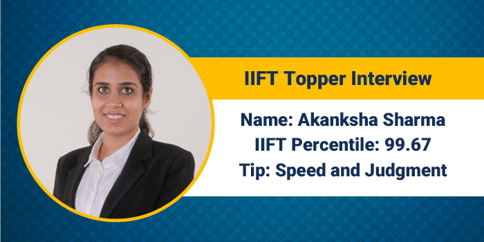 IIFT Topper Interview: Speed and judgement can result in higher percentile, says Akanksha Sharma, 99.67 percentiler
