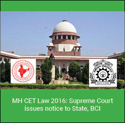 MH CET Law 2016: Supreme Court issues notice to State, BCI