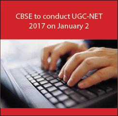 CBSE to conduct UGC-NET 2017 on January 22
