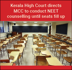 Kerala High Court directs MCC to conduct NEET counselling until seats fill up