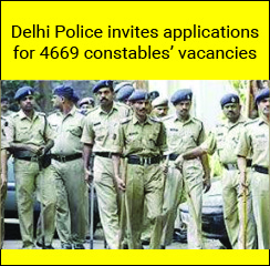 Delhi Police invites applications for 4669 constables vacancies