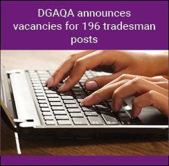 DGAQA announces vacancies for 196 tradesman posts