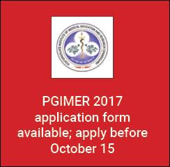PGIMER 2017 application form available; apply before October 15