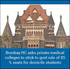Bombay HC asks private medical colleges to stick to govt rule of 85 % seats for domicile students