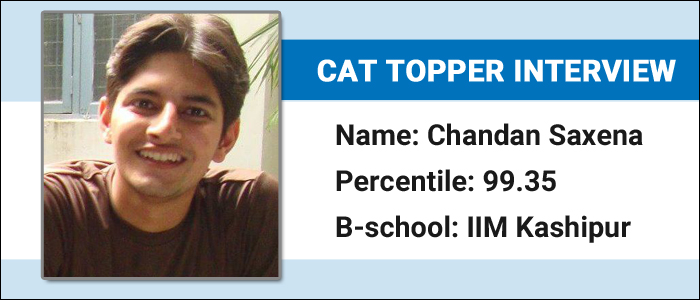 How conceptual clarity and time management made Chandan Saxena secure 99.35 percentile in CAT
