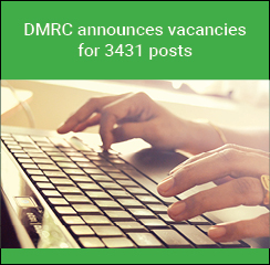 DMRC announces vacancies for 3431 posts