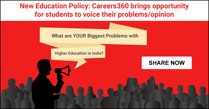 New Education Policy: Careers360 brings opportunity for students to voice their problems/opinion