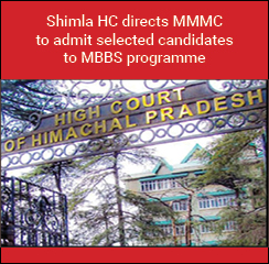 Shimla HC directs MMMC to admit selected candidates to MBBS programme
