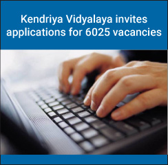 Kendriya Vidyalaya invites applications for 6025 vacancies