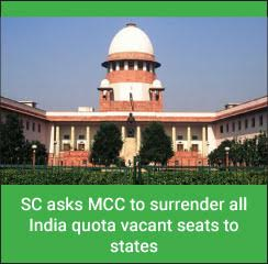 SC asks MCC to surrender all India quota vacant seats to states