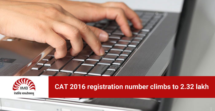 CAT 2016 registration number climbs to 2.32 lakh; highest in past 7 years