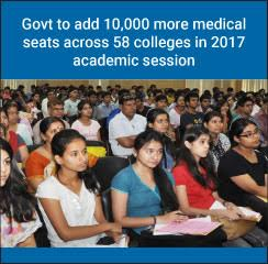 Govt to add 10,000 more medical seats across 58 colleges in 2017 academic session