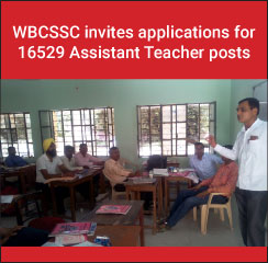 WBCSSC invites applications for 16529 Assistant Teacher posts