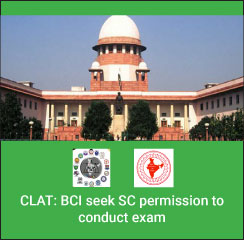 CLAT: BCI seeks SC permission to conduct exam