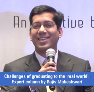 Challenges of graduating to the 'real world': Expert column by Rajiv Maheshwari