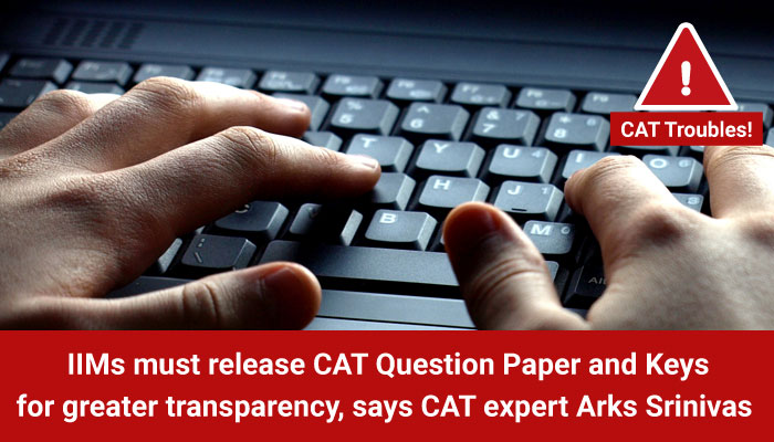 IIMs must release CAT Question Paper and Keys for transparency, says CAT expert Arks Srinivas