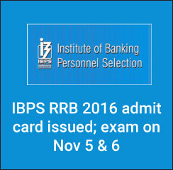 IBPS RRB 2016 admit card issued; exam on Nov 5 & 6