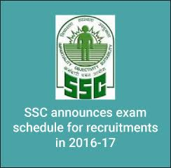 SSC announces exam schedule for recruitments in 2016-17