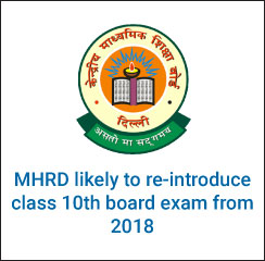 MHRD likely to re-introduce class 10th board exam from 2018