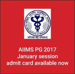 AIIMS PG 2017 January session admit card available now