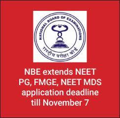 NBE extends NEET PG, FMGE, NEET MDS application deadline till November 7