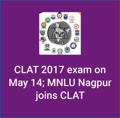 CLAT 2017 exam on May 14; MNLU Nagpur joins CLAT