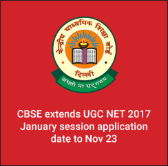 CBSE extends UGC NET 2017 January session application date to Nov 23