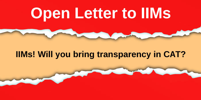 Open Letter: IIMs! Will you bring transparency in CAT?