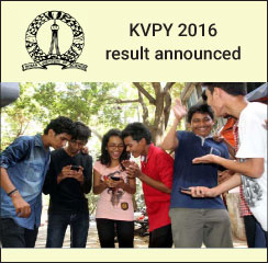 KVPY 2016 result announced; interviews commence from Jan 15