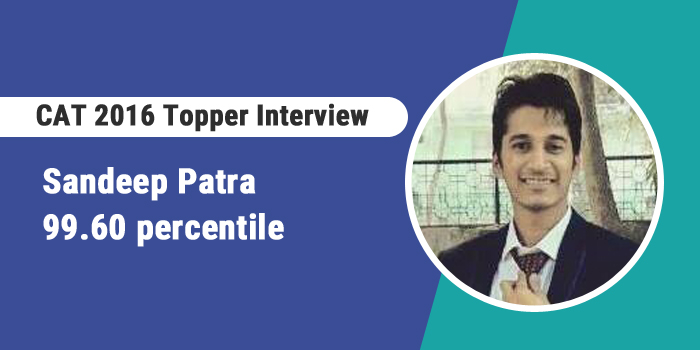 CAT 2016 Topper Interview: Effective time management is key to success, says Sandeep Patra, 99.6 percentiler