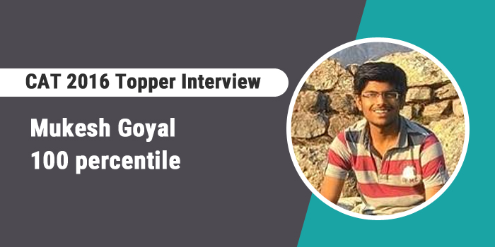CAT 2016 Topper Interview: Prep groups on social media catalysed my preparation, says 100 percentiler Mukesh Goyal