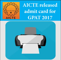 AICTE released GPAT 2017 admit card