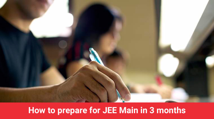How to prepare for JEE Main in 3 months