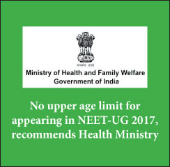 No upper age limit for appearing in NEET-UG 2017, recommends Health Ministry