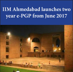 IIM Ahmedabad launches 2 year online e-PGP to commence from June 2017