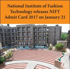 National Institute of Fashion Technology releases NIFT Admit Card 2017 on January 21