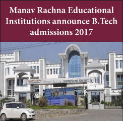 Manav Rachna Educational Institutions announce B.Tech admissions 2017