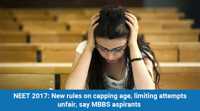 NEET 2017: New rules on capping age, limiting attempts unfair, say MBBS aspirants