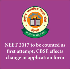 NEET 2017 to be counted as first attempt; CBSE effects change in application form