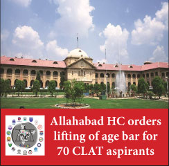 CLAT 2017: Allahabad HC orders lifting of age bar for 70 CLAT aspirants
