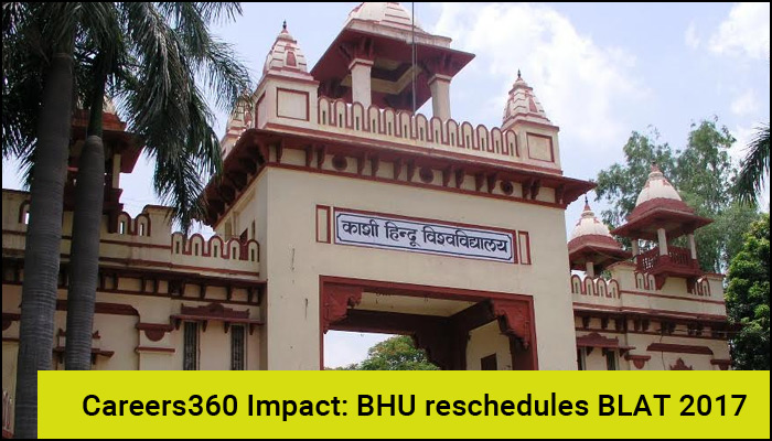 BHU reschedules BLAT 2017 after Careers360 pointed to BLAT date clashing with CLAT