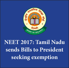 NEET 2017: Tamil Nadu sends Bills to President seeking exemption