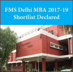 FMS Delhi announces MBA 2017-19 shortlist; 2160 candidates shortlisted for Extempore and PI