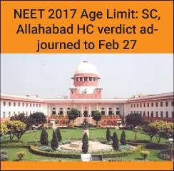 NEET 2017 Age Limit: SC, Allahabad HC to pass verdict on February 27