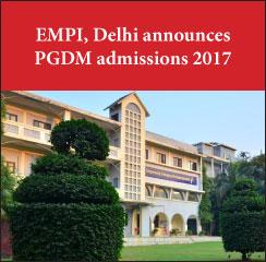 EMPI Delhi announces PGDM admissions 2017