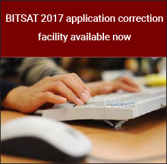 BITSAT 2017 application correction facility available now