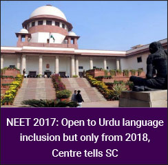NEET 2017: Open to Urdu language inclusion but only from 2018, Centre tells SC