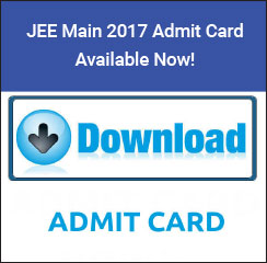 JEE Main 2017 Admit Card Available Now!