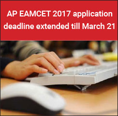 AP EAMCET 2017 application deadline extended till March 21