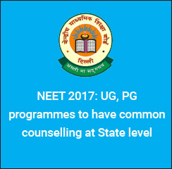 NEET 2017: UG, PG programmes to have common counselling at State level